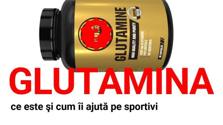 Glutamina - ce este si cum ii ajuta pe sportivi